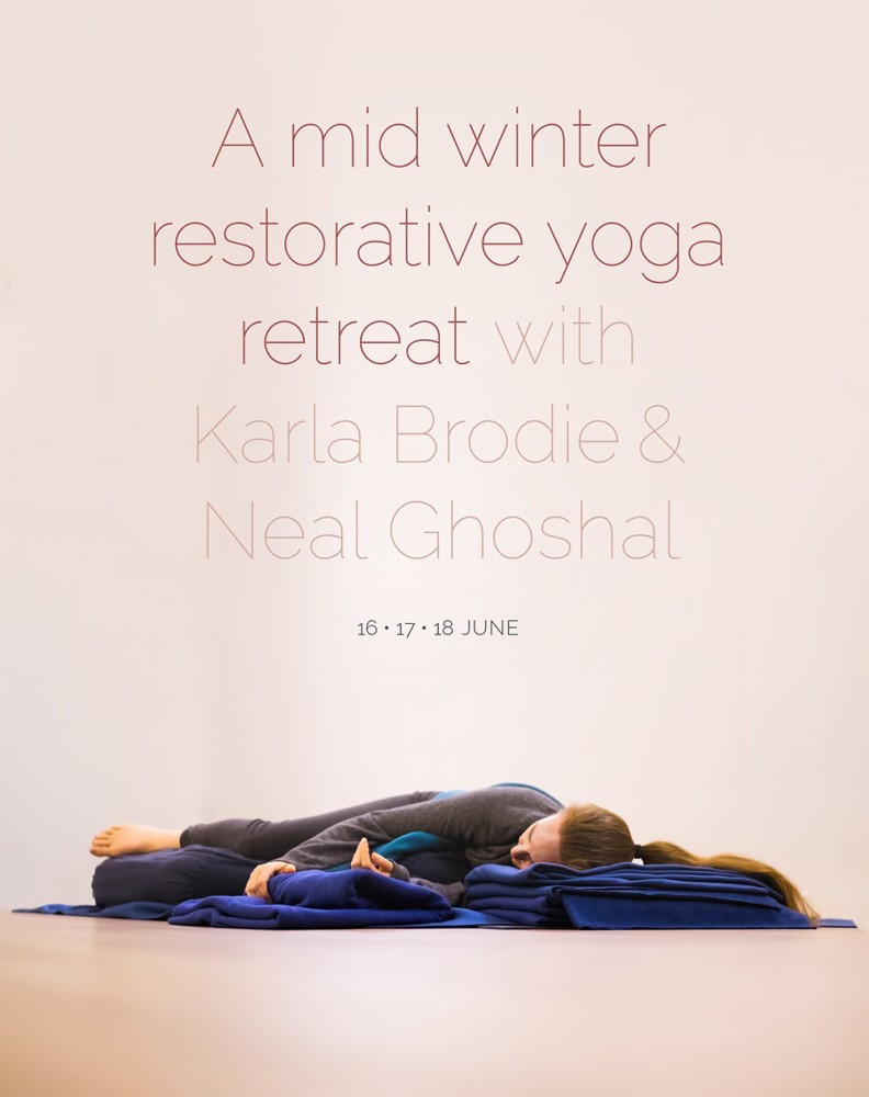 Mid Winter Restorative Yoga Retreat with Karla Brodie and Neal Ghoshal, June 2017