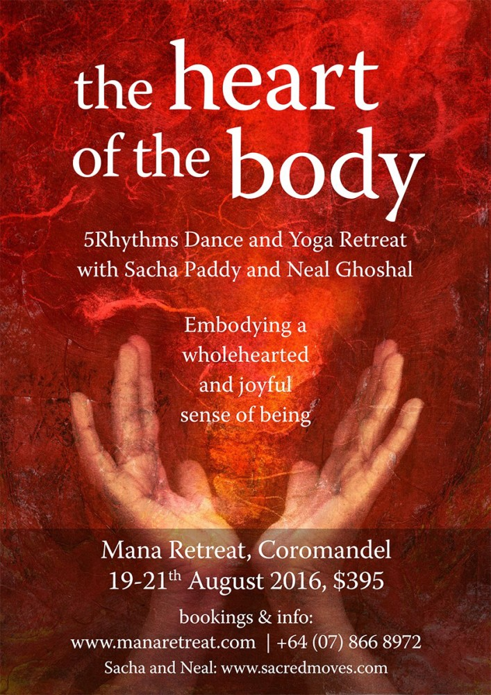 Heart Of The Body Retreat, Mana Retreat, August 2016 with Sacha Paddy and Neal Ghoshal