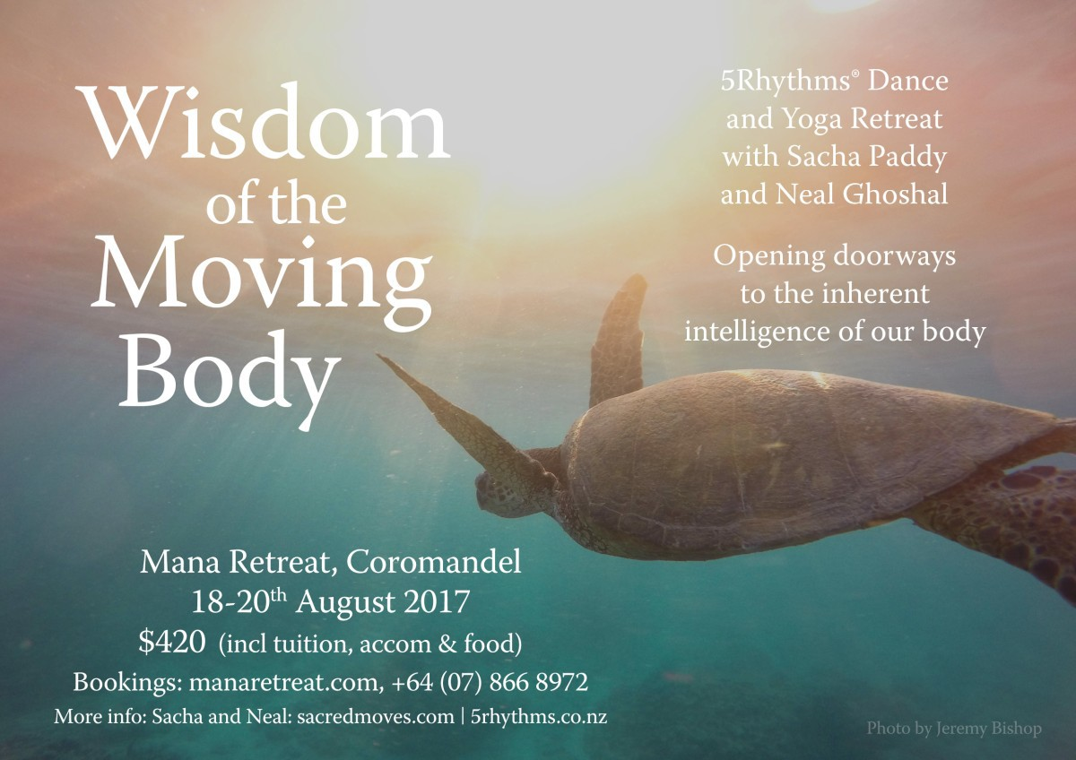 Wisdom of the Moving Body , 5Rhythms and Yoga with Sacha Paddy and Neal Ghoshal